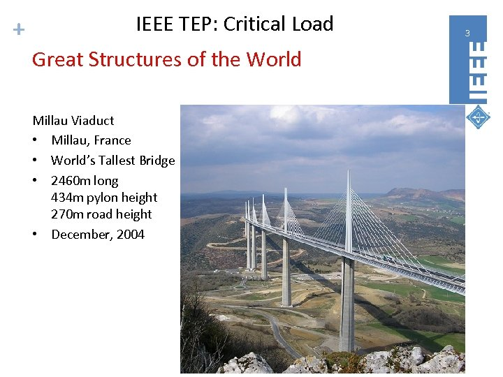 + IEEE TEP: Critical Load Great Structures of the World Millau Viaduct • Millau,
