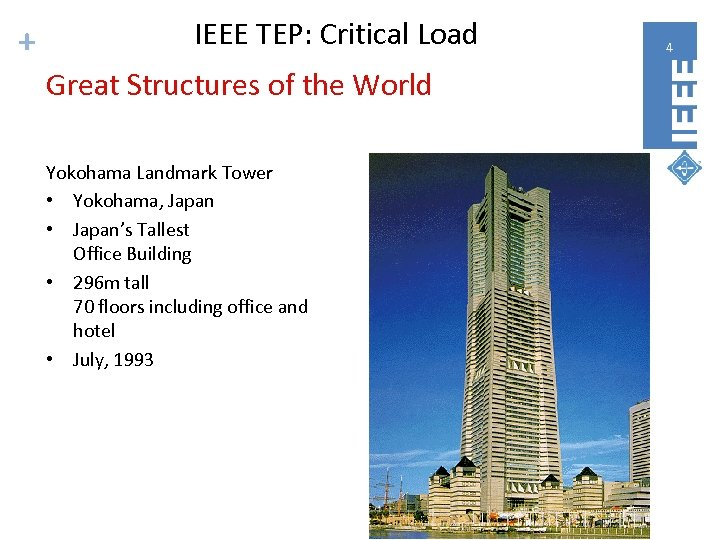 + IEEE TEP: Critical Load Great Structures of the World Yokohama Landmark Tower •