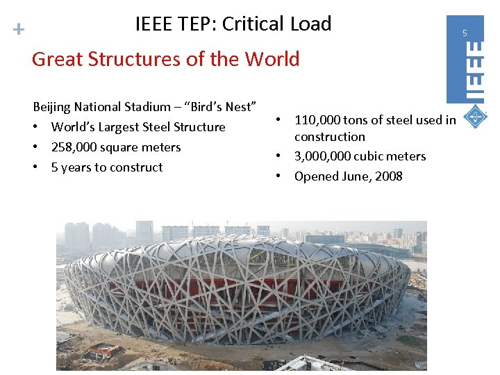 + IEEE TEP: Critical Load Great Structures of the World Beijing National Stadium –