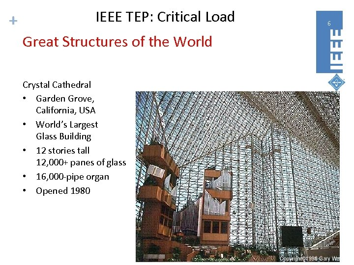 + IEEE TEP: Critical Load Great Structures of the World Crystal Cathedral • Garden