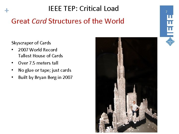 + IEEE TEP: Critical Load Great Card Structures of the World Skyscraper of Cards
