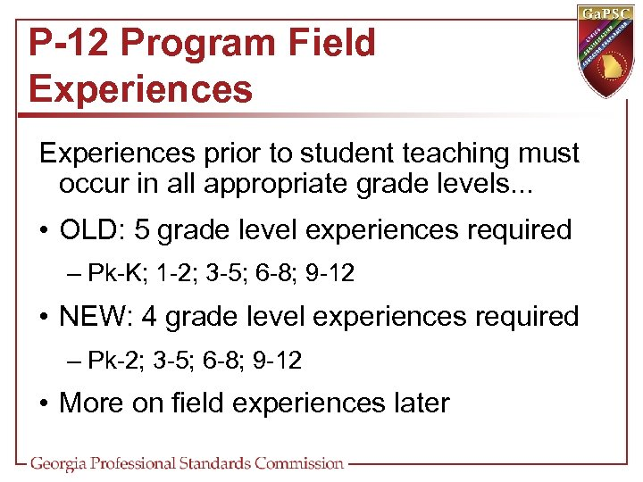 P-12 Program Field Experiences prior to student teaching must occur in all appropriate grade