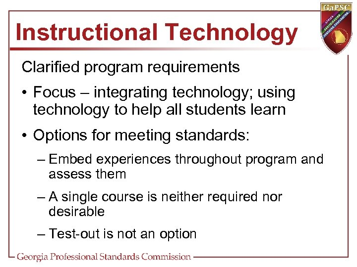 Instructional Technology Clarified program requirements • Focus – integrating technology; using technology to help