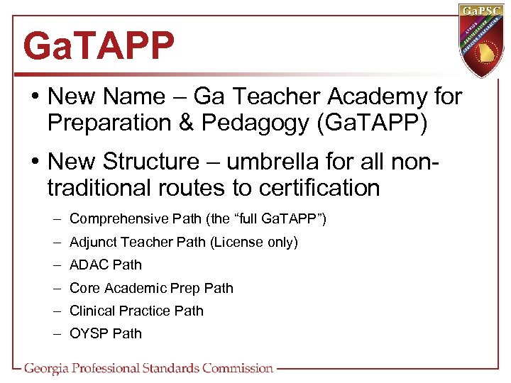 Ga. TAPP • New Name – Ga Teacher Academy for Preparation & Pedagogy (Ga.