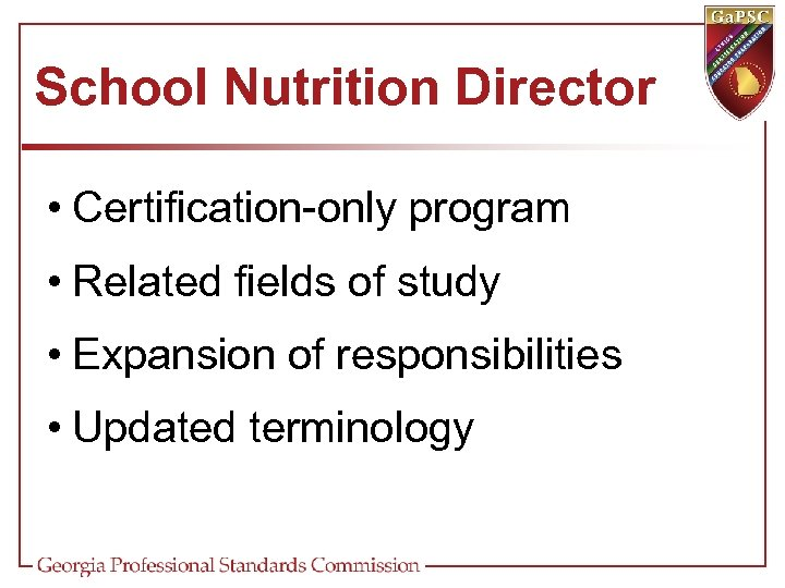 School Nutrition Director • Certification-only program • Related fields of study • Expansion of