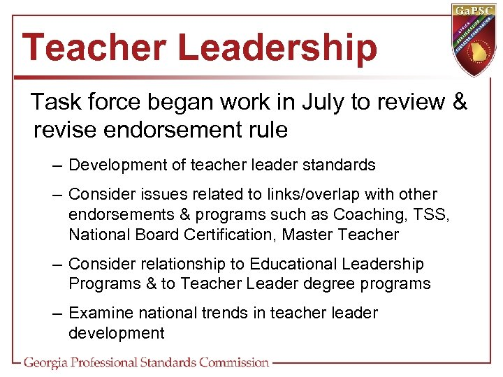 Teacher Leadership Task force began work in July to review & revise endorsement rule
