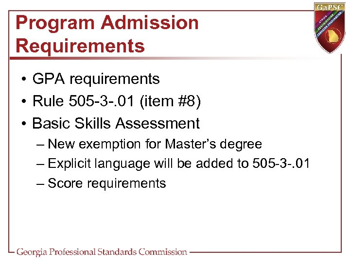 Program Admission Requirements • GPA requirements • Rule 505 -3 -. 01 (item #8)