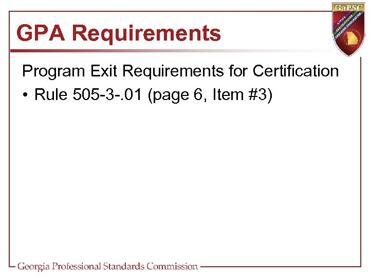 GPA Requirements Program Exit Requirements for Certification • Rule 505 -3 -. 01 (page