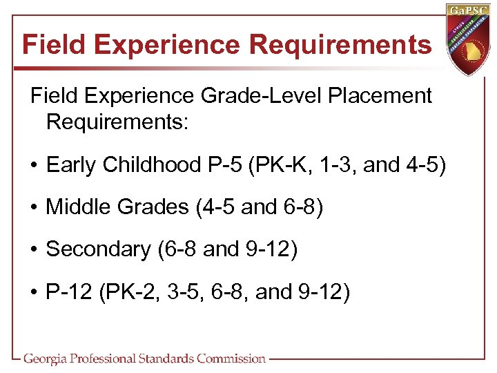 Field Experience Requirements Field Experience Grade-Level Placement Requirements: • Early Childhood P-5 (PK-K, 1