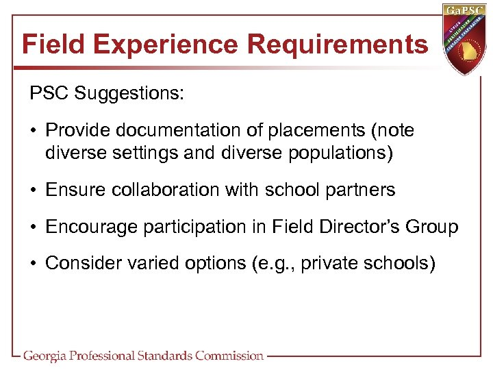 Field Experience Requirements PSC Suggestions: • Provide documentation of placements (note diverse settings and