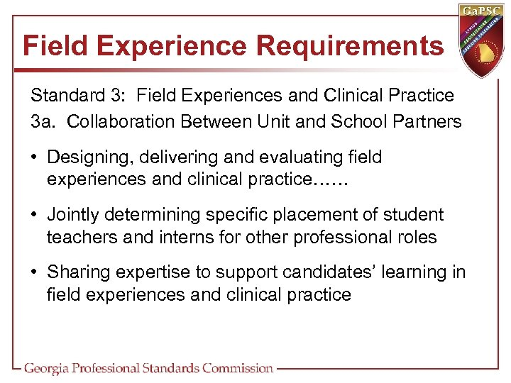 Field Experience Requirements Standard 3: Field Experiences and Clinical Practice 3 a. Collaboration Between