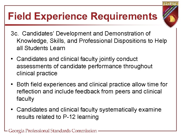 Field Experience Requirements 3 c. Candidates' Development and Demonstration of Knowledge, Skills, and Professional