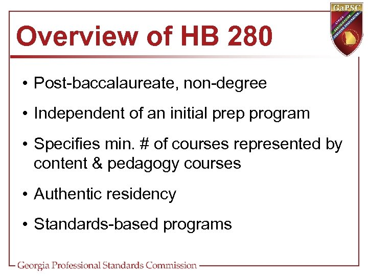 Overview of HB 280 • Post-baccalaureate, non-degree • Independent of an initial prep program