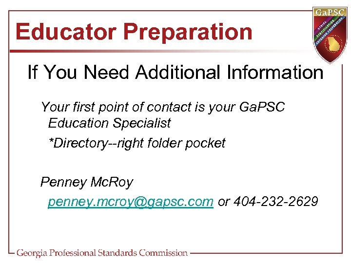 Educator Preparation If You Need Additional Information Your first point of contact is your