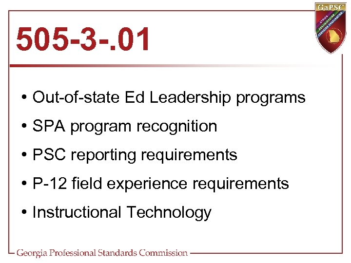 505 -3 -. 01 • Out-of-state Ed Leadership programs • SPA program recognition •