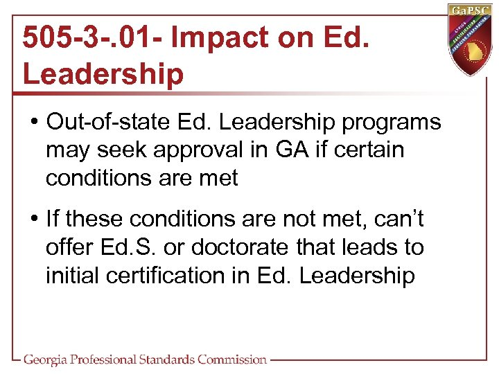 505 -3 -. 01 - Impact on Ed. Leadership • Out-of-state Ed. Leadership programs