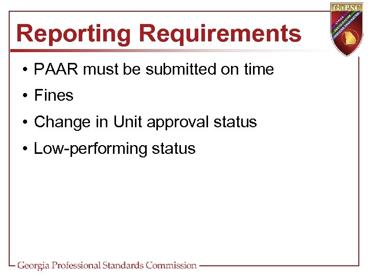 Reporting Requirements • PAAR must be submitted on time • Fines • Change in