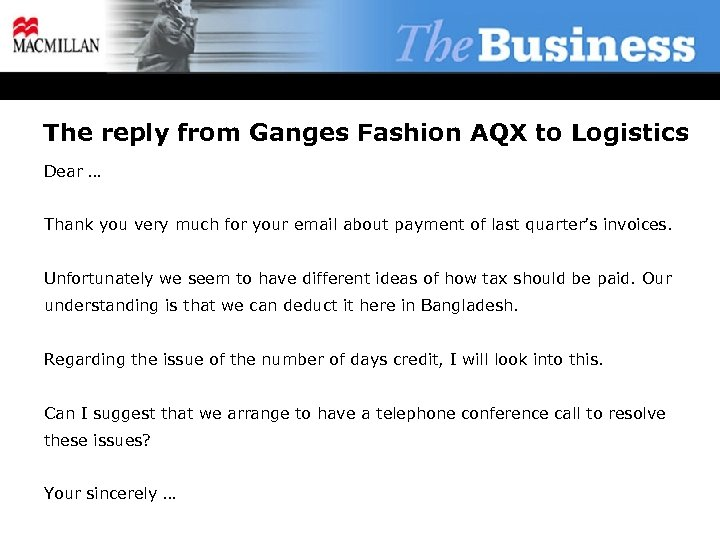 The reply from Ganges Fashion AQX to Logistics Dear … Thank you very much