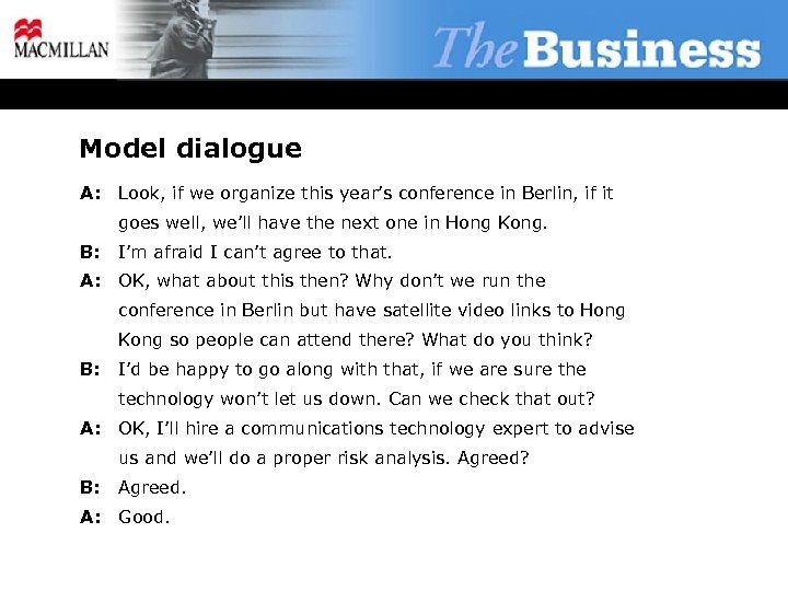 Model dialogue A: Look, if we organize this year's conference in Berlin, if it