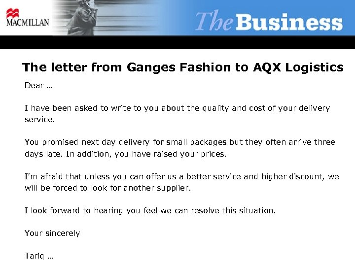 The letter from Ganges Fashion to AQX Logistics Dear … I have been asked