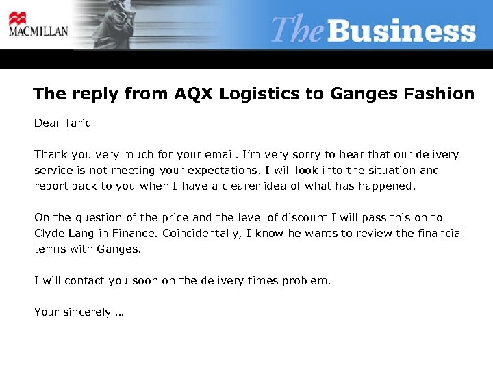 The reply from AQX Logistics to Ganges Fashion Dear Tariq Thank you very much