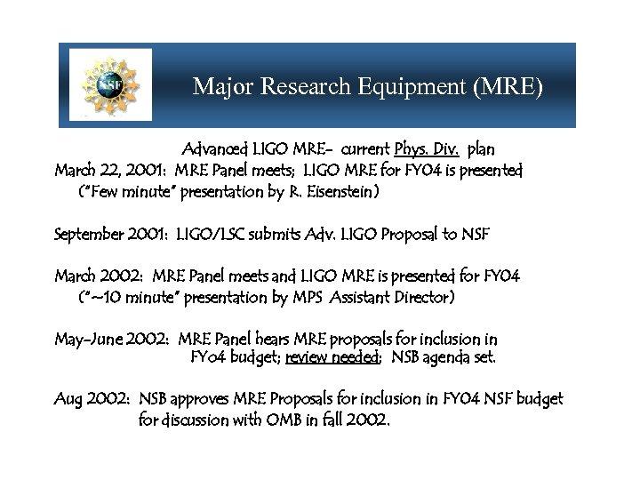 Major Research Equipment (MRE) Advanced LIGO MRE- current Phys. Div. plan March 22, 2001:
