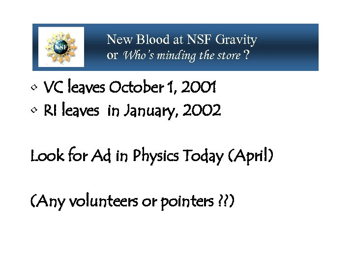 New Blood at NSF Gravity or Who's minding the store ? • VC leaves