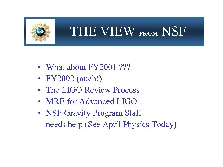 THE VIEW FROM NSF • • • What about FY 2001 ? ? ?