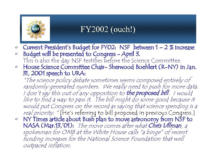 FY 2002 (ouch!) • Current President's Budget for FY 02: NSF between 1 –