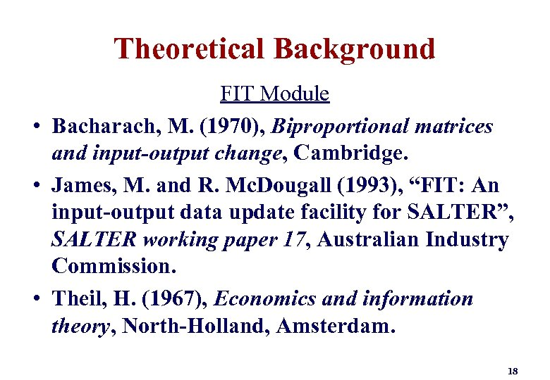 Theoretical Background FIT Module • Bacharach, M. (1970), Biproportional matrices and input-output change, Cambridge.