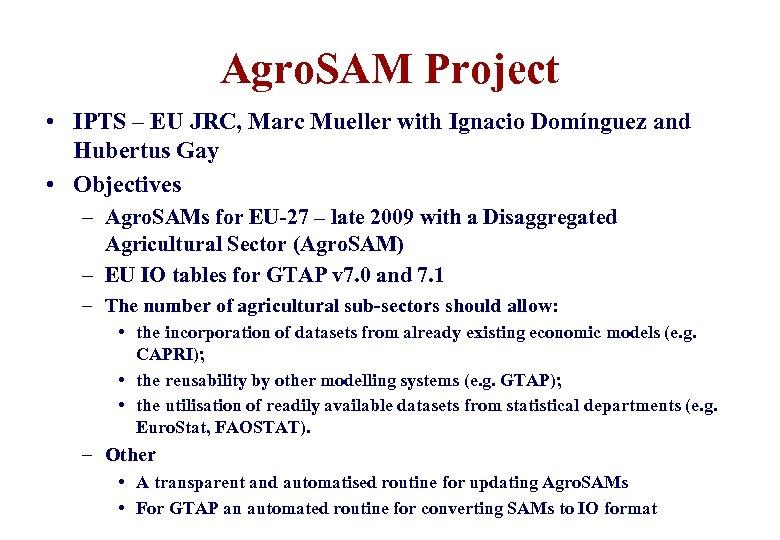 Agro. SAM Project • IPTS – EU JRC, Marc Mueller with Ignacio Domínguez and