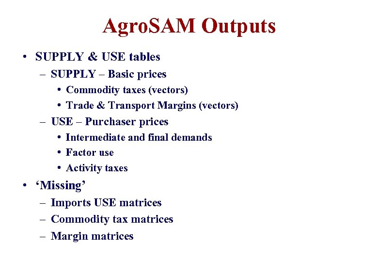 Agro. SAM Outputs • SUPPLY & USE tables – SUPPLY – Basic prices •