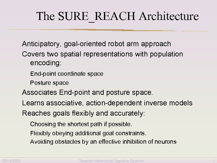 The SURE_REACH Architecture Anticipatory, goal-oriented robot arm approach Covers two spatial representations with population