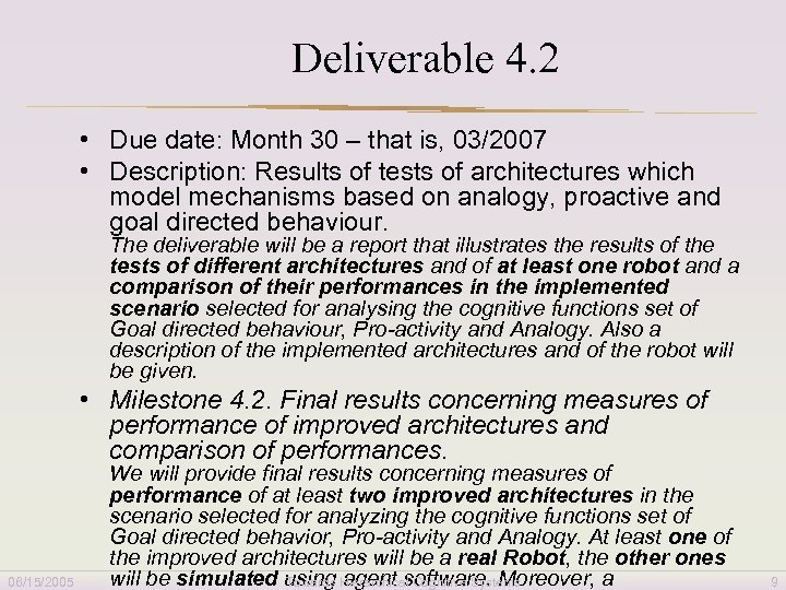 Deliverable 4. 2 • Due date: Month 30 – that is, 03/2007 • Description: