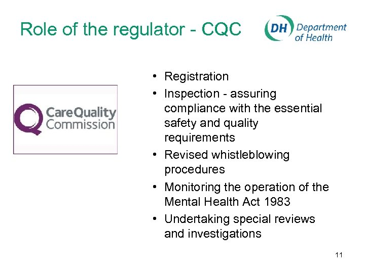 Role of the regulator - CQC • Registration • Inspection - assuring compliance with