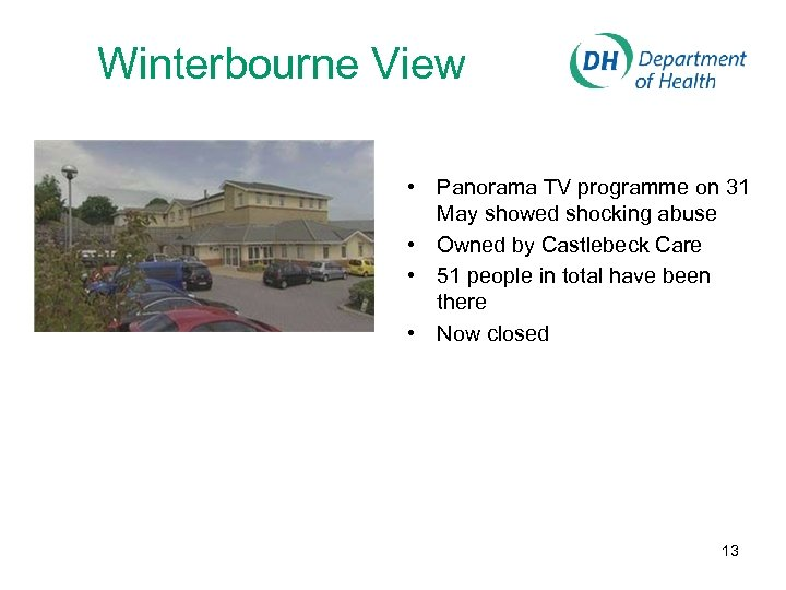 Winterbourne View • Panorama TV programme on 31 May showed shocking abuse • Owned
