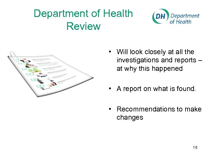 Department of Health Review • Will look closely at all the investigations and reports