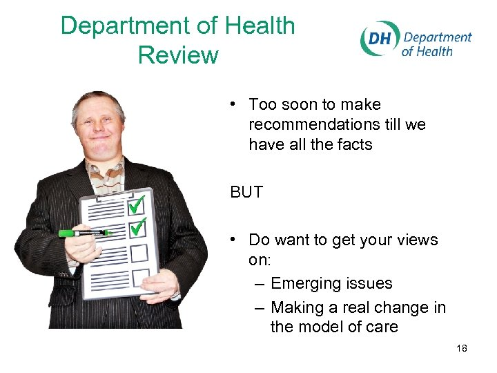 Department of Health Review • Too soon to make recommendations till we have all