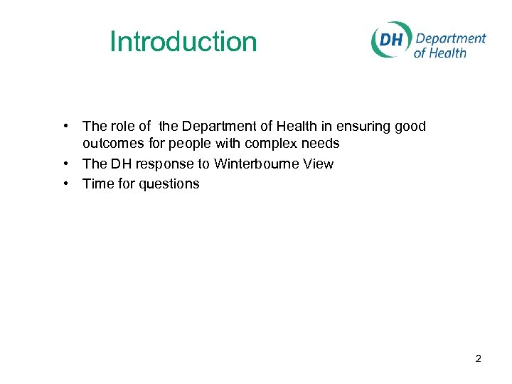 Introduction • The role of the Department of Health in ensuring good outcomes for