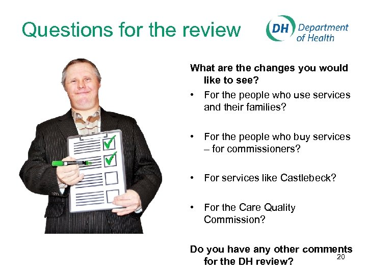 Questions for the review What are the changes you would like to see? •