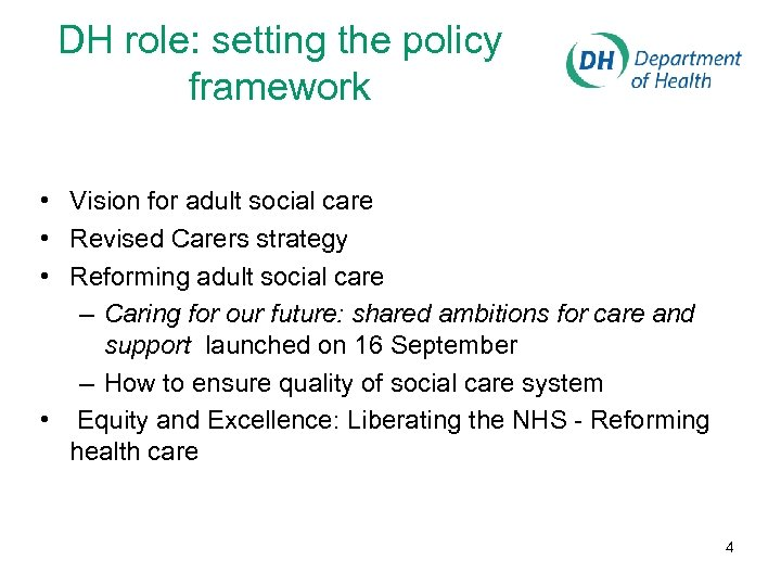 DH role: setting the policy framework • Vision for adult social care • Revised