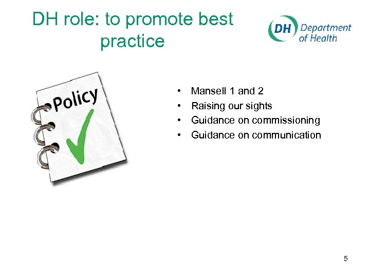 DH role: to promote best practice • • Mansell 1 and 2 Raising our
