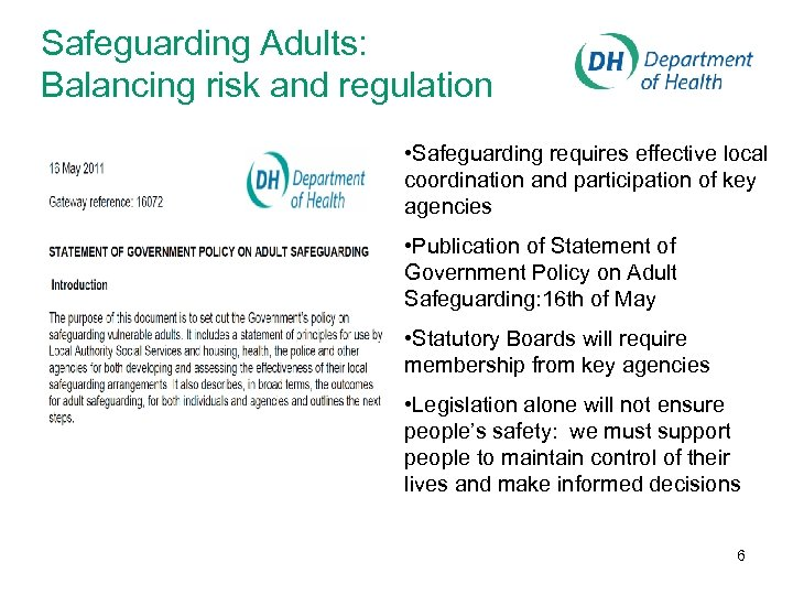 Safeguarding Adults: Balancing risk and regulation • Safeguarding requires effective local coordination and participation