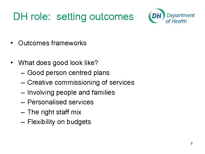 DH role: setting outcomes • Outcomes frameworks • What does good look like? –
