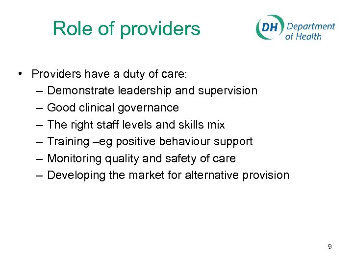 Role of providers • Providers have a duty of care: – Demonstrate leadership and