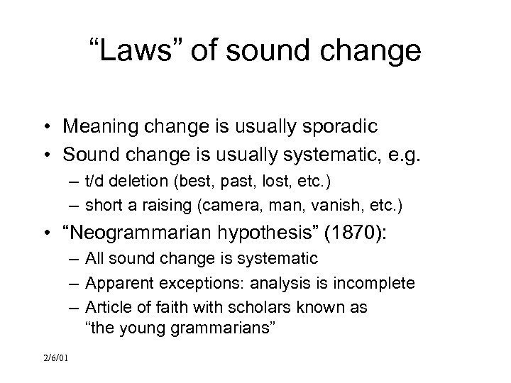 """Laws"" of sound change • Meaning change is usually sporadic • Sound change is"