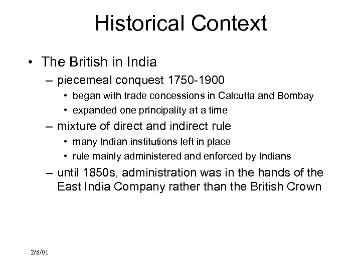 Historical Context • The British in India – piecemeal conquest 1750 -1900 • began