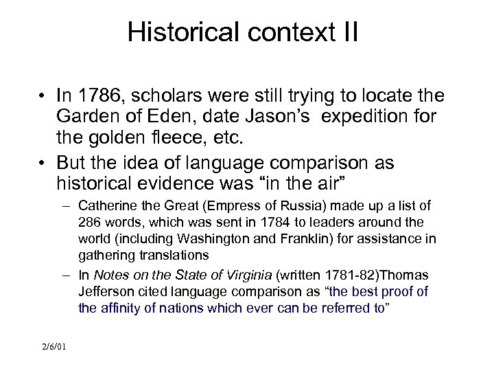 Historical context II • In 1786, scholars were still trying to locate the Garden