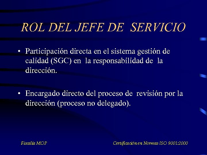 ROL DEL JEFE DE SERVICIO • Participación directa en el sistema gestión de calidad