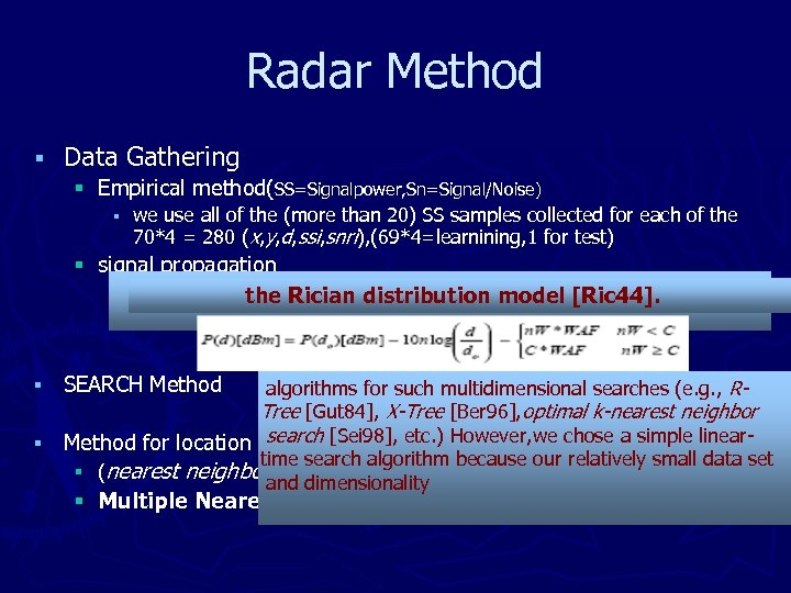 Radar Method § Data Gathering § Empirical method(SS=Signalpower, Sn=Signal/Noise) § we use all of